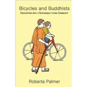 Bicycles and Buddhists: Encounters with a Sustainable
