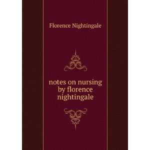 notes on nursing by florence nightingale Florence Nightingale Books