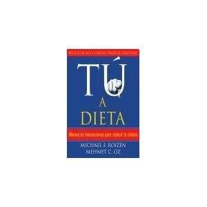 TU A DIETA (Spanish Edition) (9789502804880) ROIZEN M.   OZ M. Books