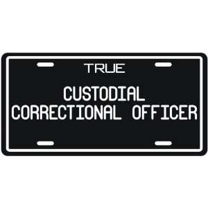 New  True Custodial Correctional Officer  License Plate Occupations