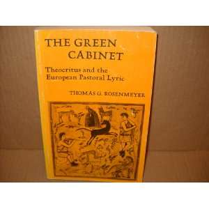 The Green Cabinet Theocritus and the opean Pastoral Lyric Thomas