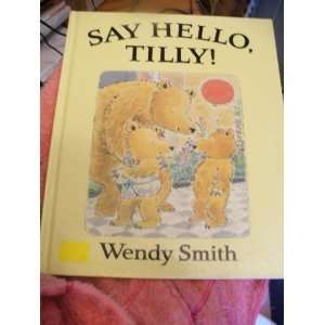 Say Hello, Tilly (9780553071603) Wendy Smith Books