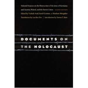 Yitzhak Arad, Yisrael Gutman, Abraham Margaliot, Lea Ben Dor, Steven T