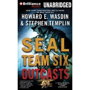 SEAL Team Six Outcasts: A Novel: Howard E. Wasdin, Stephen Templin