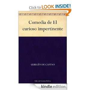 Comedia de El curioso impertinente (Spanish Edition): Guillén de