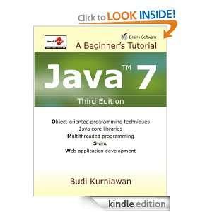 Java 7: A Beginners Tutorial (Third Edition): Budi Kurniawan: