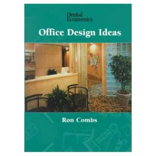 Dental Economics Office Design Ideas (9780878144518) Ron