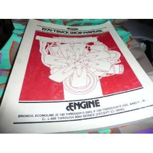 Ford 1979 Truck Shop ManualEngine Unknown Books