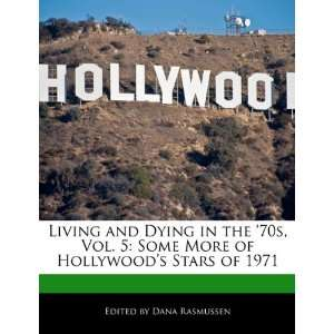 of Hollywoods Stars of 1971 (9781171172062): Dana Rasmussen: Books
