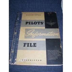 PILOTS INFORMATION FILE   RESTRICTED Army Air Forces