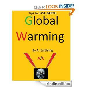 Tips to SAVE Earth Global Warming: A Earthling:  Kindle