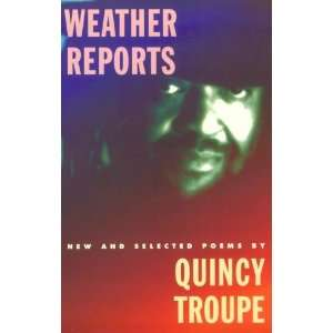 Weather Reports New and Selected Poems Quincy Troupe Books