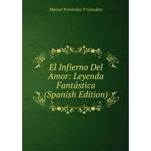 El Infierno Del Amor Leyenda Fantástica (Spanish Edition)