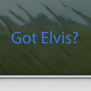 Got Elvis? Blue Decal Elvis Preseley Truck Window Blue