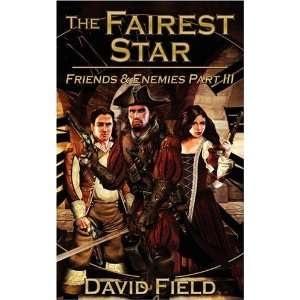 Star: Friends and Enemies Part III (9781847483638): David Field: Books