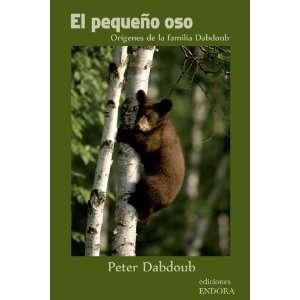 Dabdoub El pequeño oso (Spanish Edition)  Ediciones Endora  Books