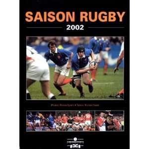 Saison rugby 2002 (9782847070057): Richard Escot: Books
