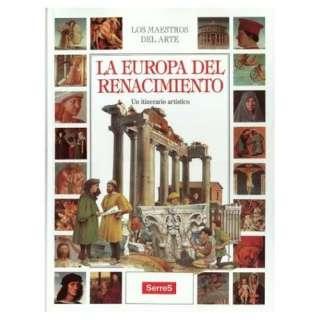 La Europa del Renacimiento (Serie Los Maestros del Arte