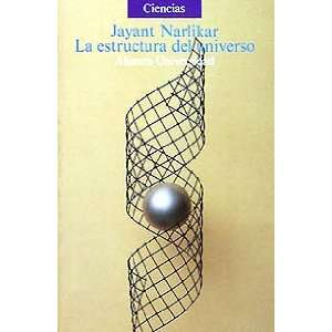 La estructura del Universo/ The Writings of the Universe