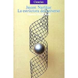 La estructura del Universo/ The Writings of the Universe