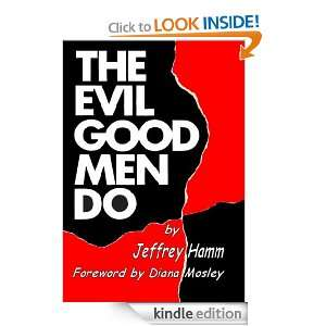 The Evil Good Men Do: Jeffrey Hamm:  Kindle Store