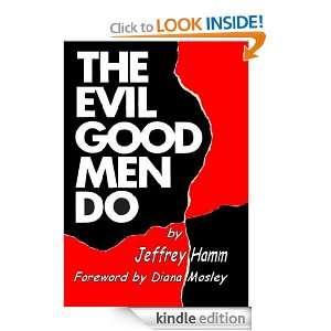 The Evil Good Men Do: Jeffrey Hamm:  Kindle Store