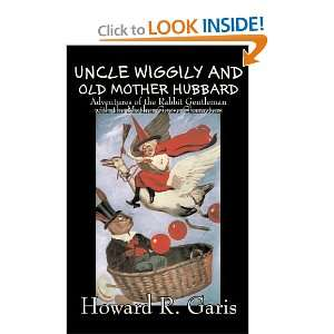 Wiggily and Old Mother Hubbard (9781606649701) Howard R. Garis Books