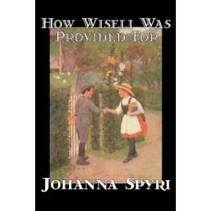 Was Provided For (9781598182453) Johanna Spyri, Louise Brooks Books