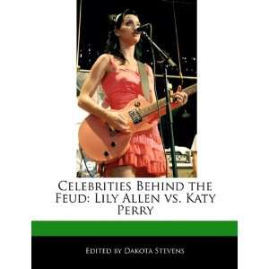 Feud Lily Allen vs. Katy Perry (9781116730937) Dakota Stevens Books