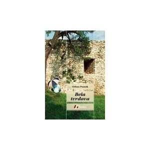 Bela tvrdjava (9788683053834): Orhan Pamuk: Books