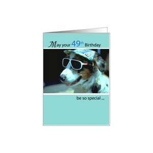: 49th Birthday Wishes, Dog with Sunglasses and Hat, Humorous, Funny