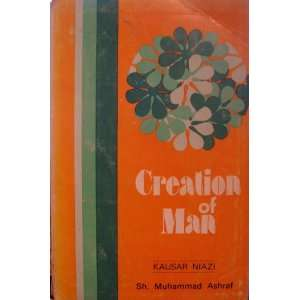 creation of man: kausar niazi: Books