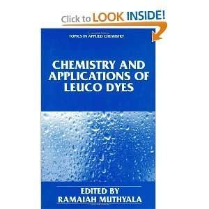 Chemistry and Applications of Leuco Dyes BYMuthyala: Muthyala: Books