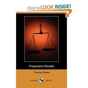 Progressive Morality (Dodo Press) (9781409933168): Thomas