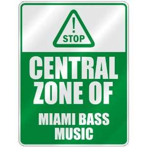 STOP  CENTRAL ZONE OF MIAMI BASS  PARKING SIGN MUSIC