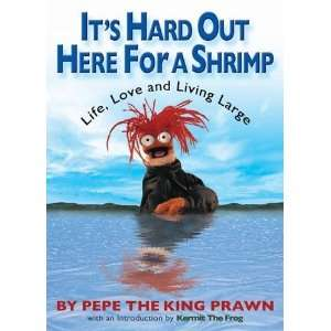 Its Hard Out Here For a Shrimp Life, Love & Living Large