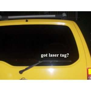 got laser tag? Funny decal sticker Brand New Everything