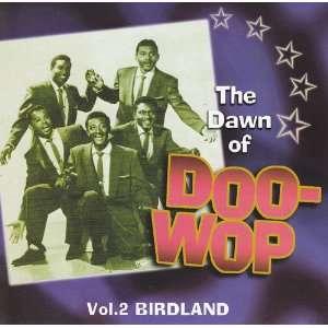 Dawn of Doo Wop Vol.2 Birdland Music