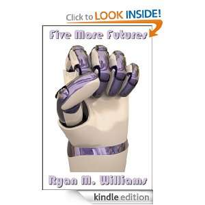 Five More Futures: Ryan M. Williams:  Kindle Store