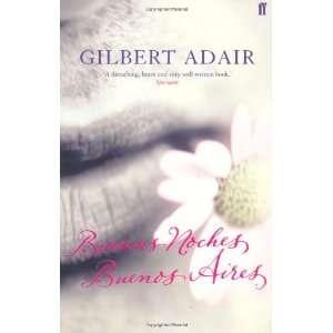 Buenas Noches Buenos Aires (9780571206117): Gilbert Adair