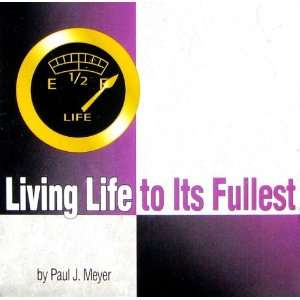 Living Life to Its Fullest (Success in Life Set, Volume 2