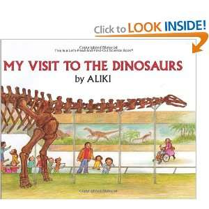 My Visit to the Dinosaurs (Lets Read and Find Out Science