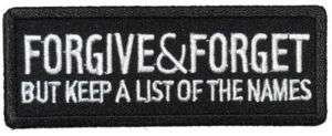 FORGIVE AND FORGET Funny Embroidered Biker Vest Patch!!