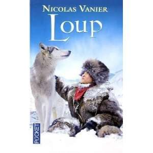 Loup (French Edition) (9782266194822) Nicolas Vanier Books
