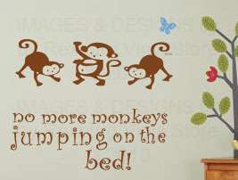 Vinyl Wall Sticker Decal Art Inspirational No More Monkeys Jumping On