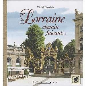 En Lorraine chemin faisant (9782841357345): Michel