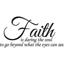 Faith is Daring the Soul Vinyl Wall Art
