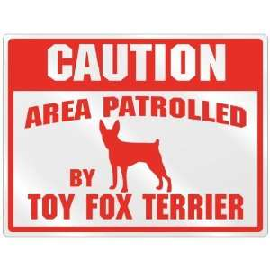 Area Patrolled By Toy Fox Terrier  Parking Sign Dog