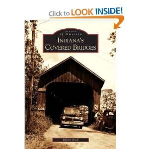 Indianas Covered Bridges (IN) (Images of America
