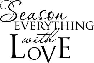 Season Everything with Love Vinyl Decal Home Wall Decor